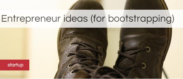Ideas to bootstrap your startup